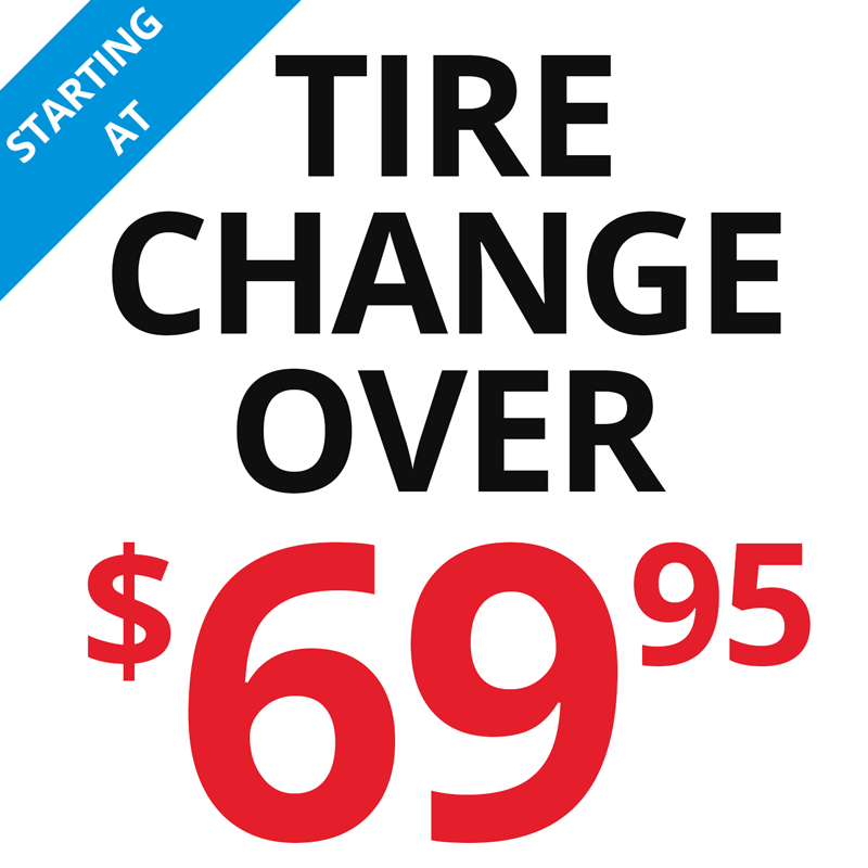 Our tire change overs starts at $69.99